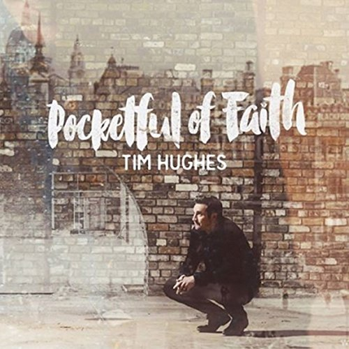 Tim Hughes Pocketful Of Faith Import Gbr