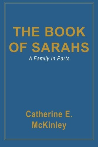 Catherine E. Mckinley The Book Of Sarahs A Family In Parts