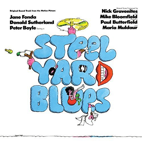 Mike Bloomfield & Nick Gravenites Steelyard Blues Original Soundtrack