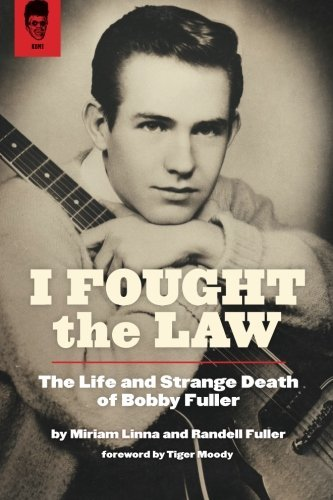 Miriam Linna I Fought The Law The Life And Strange Death Of Bobby Fuller