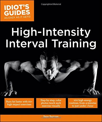 Sean Bartram Idiot's Guides High Intensity Interval Training