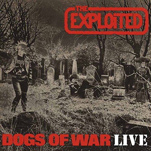 Exploited Dogs Of War Live