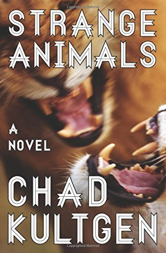 Chad Kultgen Strange Animals
