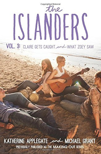 Katherine Applegate The Islanders Volume 3 Claire Gets Caught And What Zoey Saw