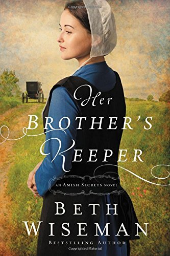 Beth Wiseman Her Brother's Keeper