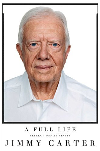 Jimmy Carter A Full Life Reflections At Ninety