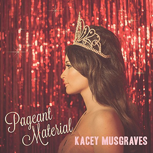 Kacey Musgraves Pageant Material Pageant Material