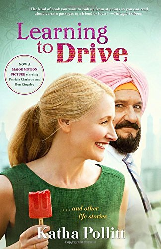 Katha Pollitt Learning To Drive (movie Tie In Edition) And Other Life Stories