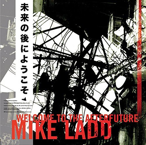 Mike Ladd Welcome To The Afterfuture Welcome To The Afterfuture