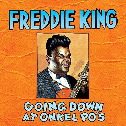 Freddie King Going Down At Onkel Po's