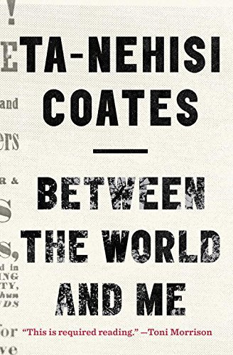Ta Nehisi Coates Between The World And Me