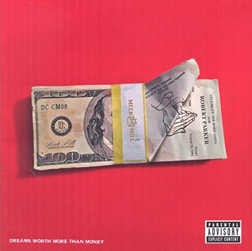 Meek Mill Dreams Are Worth More Than Money Explicit Version Dreams Are Worth More Than Money (explicit)