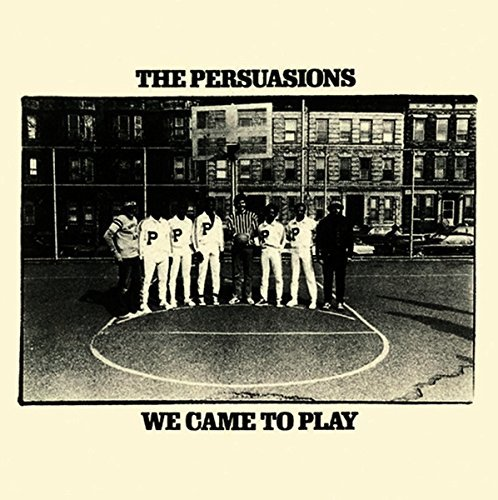 Persuasions We Came To Play