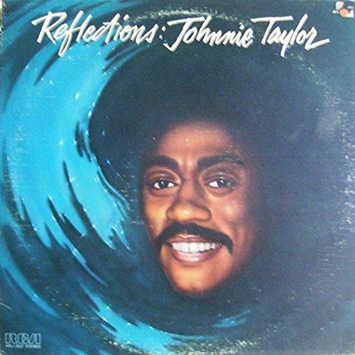 Johnnie Taylor Reflections Reflections