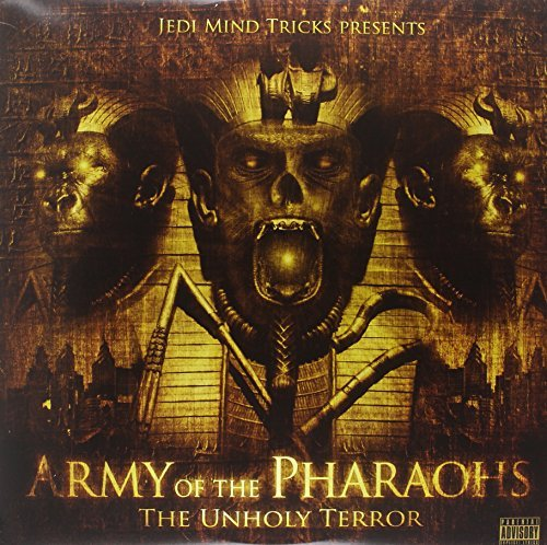 Army Of The Pharaohs Unholy Terror Explicit Version