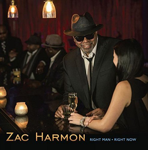 Zac Harmon Right Man Right Now Right Man Right Now