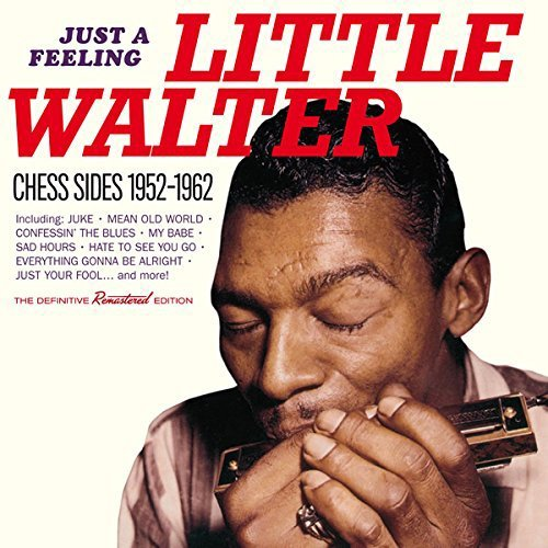 Little Walter Just A Feeling Chess Sides 1952 1962