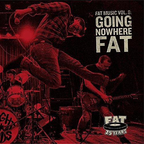 Fat Music 8 Going Nowhere Fat Fat Music 8 Going Nowhere Fat