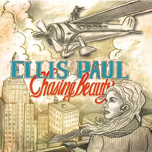 Ellis Paul Chasing Beauty