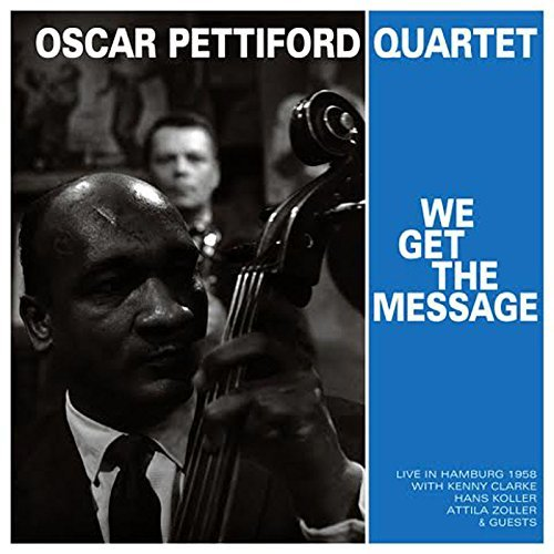 Oscar Pettiford Quartet We Get The Message