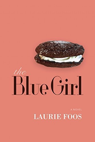 Laurie Foos The Blue Girl
