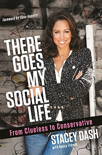 Stacey Dash There Goes My Social Life From Clueless To Conservative