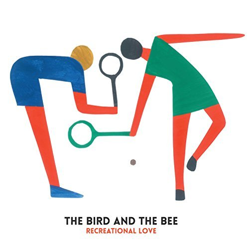 The Bird & The Bee Recreational Love Recreational Love