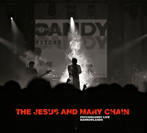 Jesus & Mary Chain Psychocandy Live At Barrowland Import Gbr
