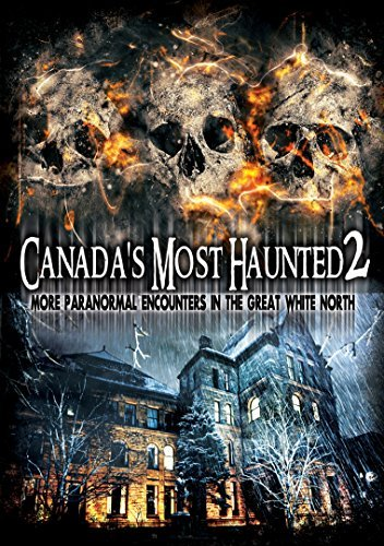 Canada's Most Haunted 2 More Canada's Most Haunted 2 More