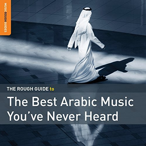 Rough Guide Rough Guide To The Best Arabic Music You've Never Heard Rough Guide To The Best Arabic Music You've Never