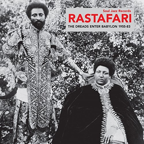 Soul Jazz Records Presents Rastafari The Dreads Enter Babylon 1955 83