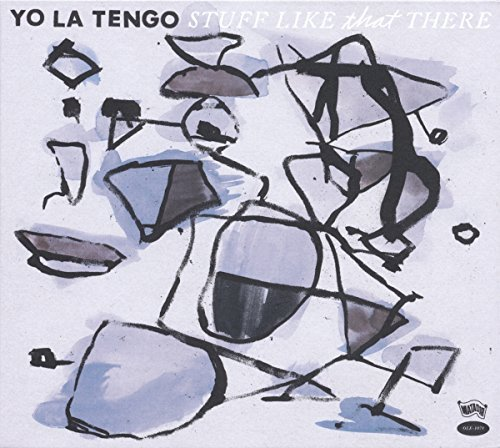 Yo La Tengo Stuff Like That There Stuff Like That There