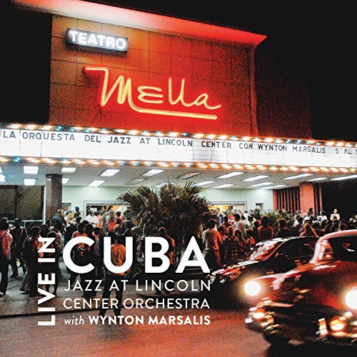 Jazz At Lincoln Center Orchestra W. Wynton Marsalis Live In Cuba Live In Cuba