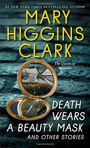Mary Higgins Clark Death Wears A Beauty Mask And Other Stories