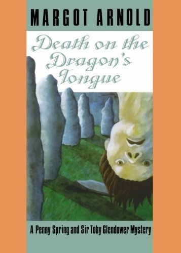 Margot Arnold Death On The Dragon's Tongue A Penny Spring And Sir Toby Glendower Mystery