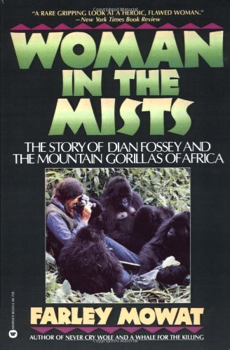 Farley Mowat Woman In The Mists The Story Of Dian Fossey And The Mountain Gorilla
