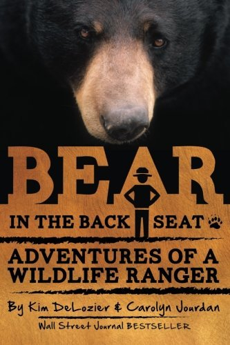 Kim Delozier Bear In The Back Seat Adventures Of A Wildlife Ranger In The Great Smok