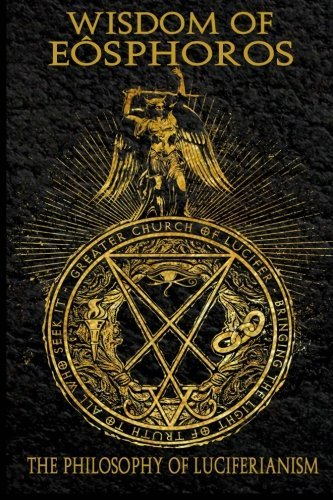 Michael W. Ford Wisdom Of Eosphoros The Luciferian Philosophy