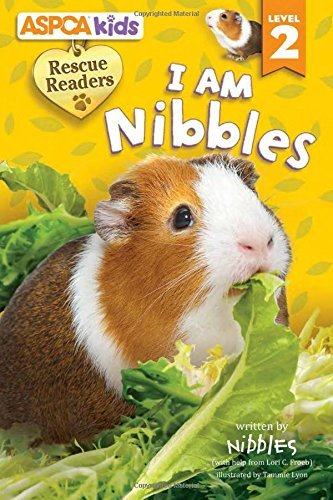 Lori C. Froeb Aspca Kids Rescue Readers I Am Nibbles Level 2