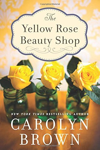 Carolyn Brown The Yellow Rose Beauty Shop