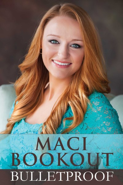 Maci Bookout Bulletproof