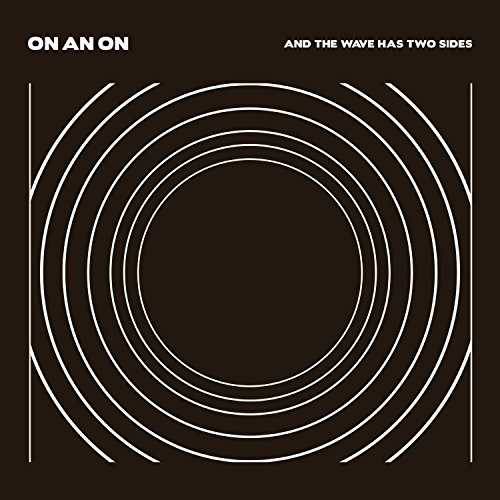 On An On And The Wave Has Two Sides Single Gatefold 180g Coke Bottle Clear W Download Card Explicit Version