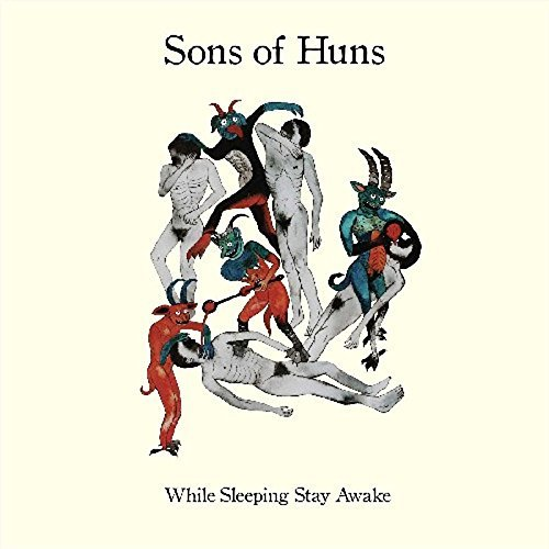 Sons Of Huns While Sleeping Stay Awake
