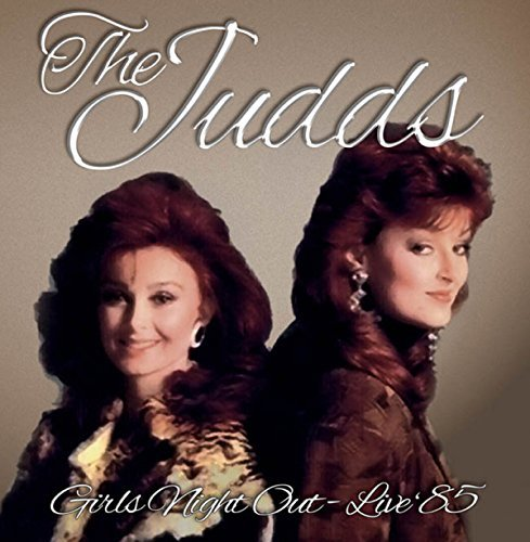 The Judds Girls Night Out Live '85