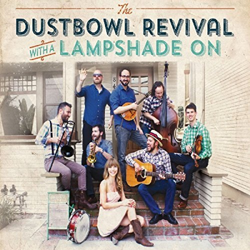 Dustbowl Revival With A Lampshade On