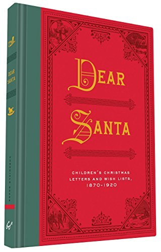 Chronicle Books Dear Santa Children's Christmas Letters And Wish Lists 1870