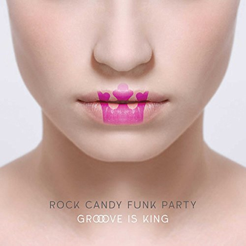 Rock Candy Funk Party Groove Is King Groove Is King