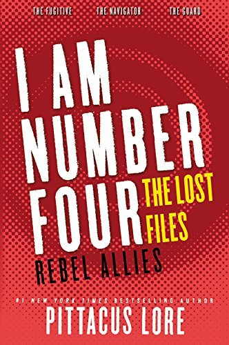 Pittacus Lore I Am Number Four The Lost Files Rebel Allies
