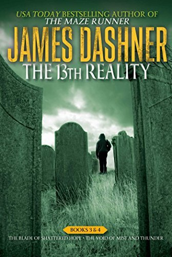 James Dashner The 13th Reality Books 3 & 4 The Blade Of Shattered Hope; The Void Of Mist And Bind Up