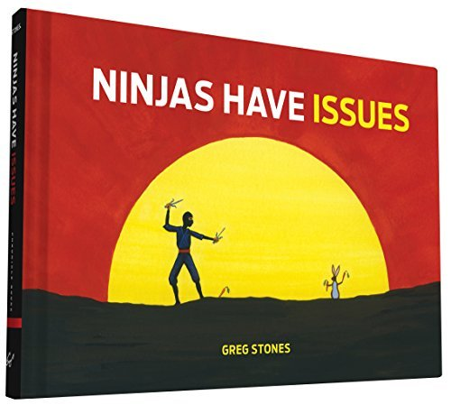 Greg Stones Ninjas Have Issues